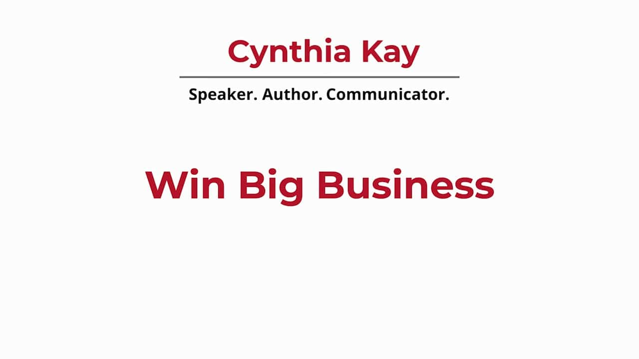 Win Big Business | Cynthia Kay | Speaker, Author, Video Production